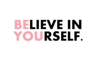 Self Affirmation: Believe in Yourself