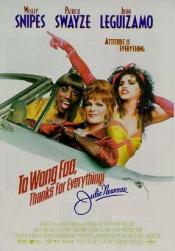 http://en.wikipedia.org/wiki/To_Wong_Foo,_Thanks_for_Everything!_Julie_Newmar